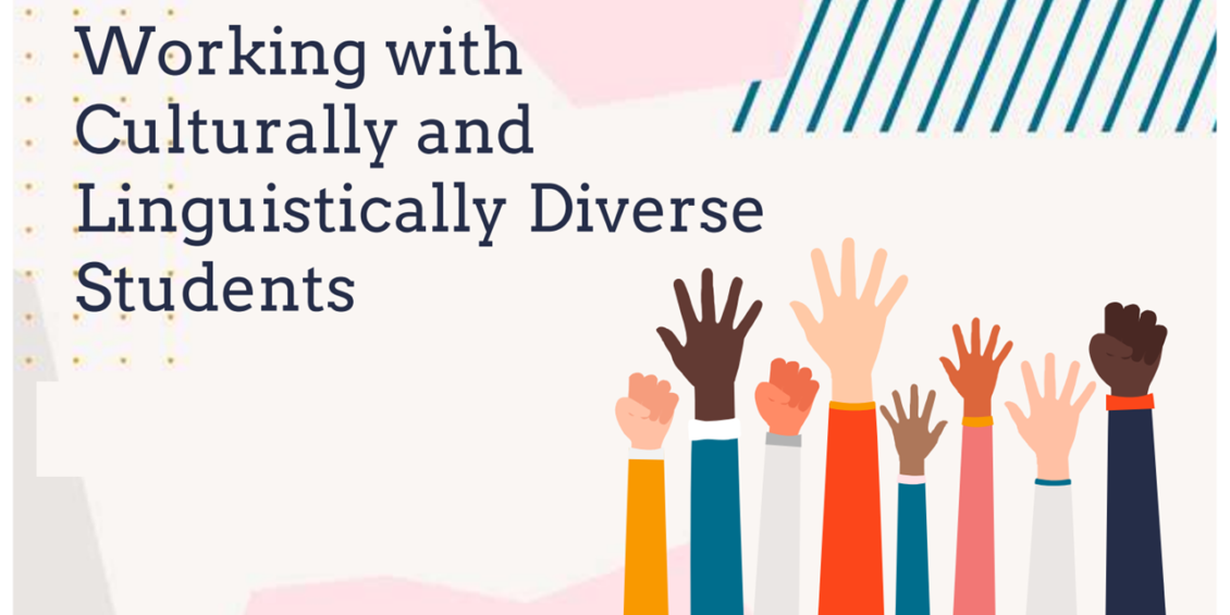 Working with Culturally and Linguistically Diverse Students